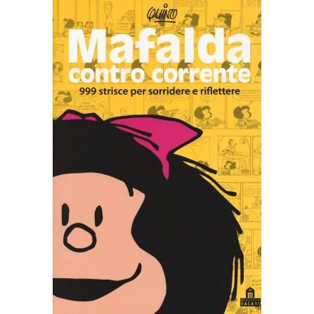 Mafalda contro corrente. 999 strisce per sorridere e riflettere