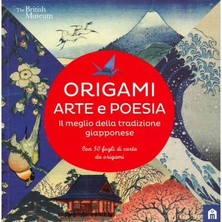 Origami. Arte e poesia. Il meglio della tradizione giapponese