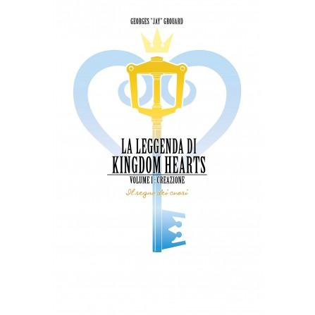 La Leggenda di Kingdom Hearts: Volume I – Creazione