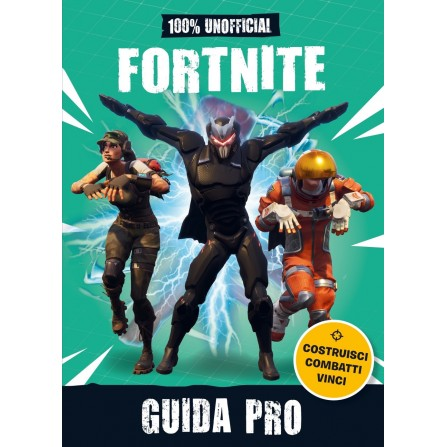 100% Unofficial Fortnite. Guida Pro
