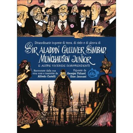 Straordinarie imprese di terra, di cielo e di alcova di Sir Aladdin Gulliver Simbad Munchausen Junior