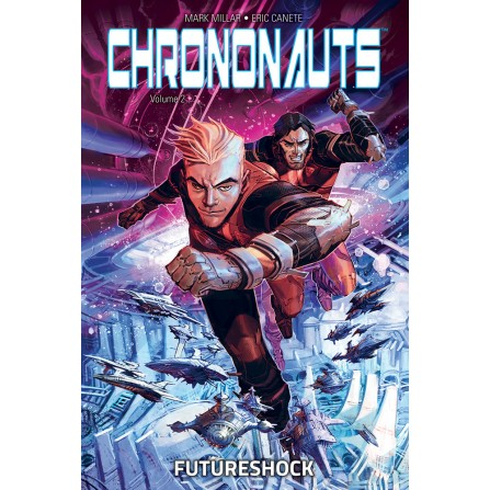 Chrononauts Vol. 2 – Futureshock