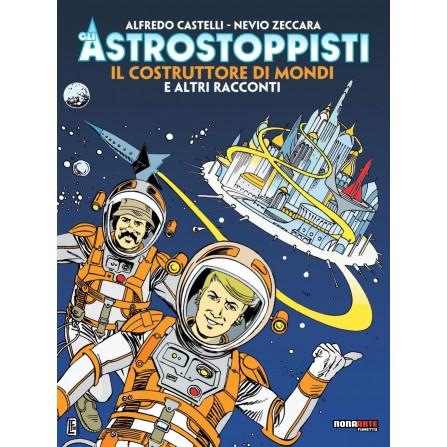 Gli Astrostoppisti - Il  costruttore di mondi e altri racconti
