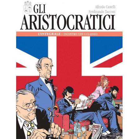 Gli Aristocratici - L'Integrale Vol. 3