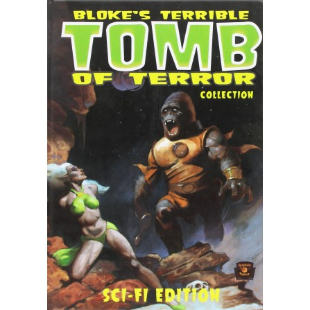 Bloke's Terrible Tomb of Terror Collection: Sci-Fi Edition