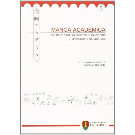 Manga Academica. Rivista di studi sul fumetto e sul cinema di animazione giapponese - Vol. 1