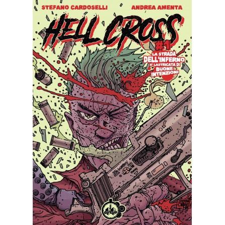 Hell Cross #1 (di 3): La strada dell'Inferno è lastricata di buone intenzioni