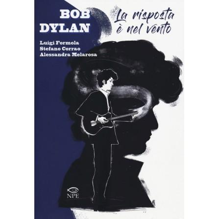 Bob Dylan. La risposta è nel vento