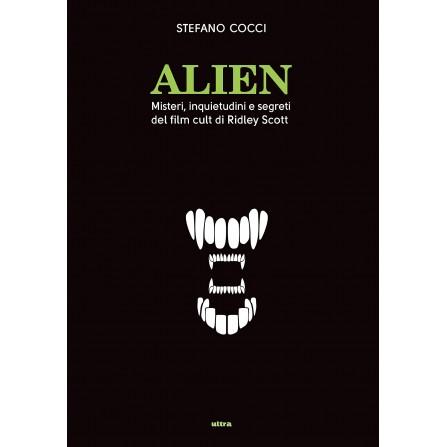 Alien. Misteri, inquietudini e segreti del film cult di Ridley Scott