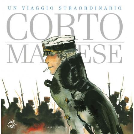 Corto Maltese - Un viaggio straordinario. Catalogo della mostra (Napoli, 25 aprile-9 settembre 2019)