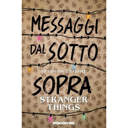 Messaggi dal Sottosopra. Dentro il mondo di Stranger Things - Edizione Aggiornata